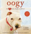 Oogy: The Dog Only a Family Could Love (Audio) - Larry Levin, Joe Barrett
