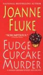 Fudge Cupcake Murder (A Hannah Swensen Mystery) - Joanne Fluke