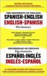 University of Chicago Spanish - English / English - Spanish Dictionary - David Pharies (Editor),  Gary K. Baker (Editor),  Maria Irene Moyna (Editor),  Carlos Castillo (Compiler),  Otto F. Bond (Compiler)