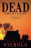 Dead Mentors - Sandra Nichols
