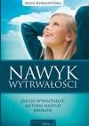 Nawyk wytrwałości. Jak go wykształcić metodą małych kroków - Anna Kuraszyńska