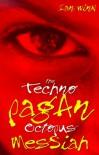 The Techno-Pagan Octopus Messiah - Ian Winn