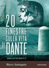 20 finestre sulla vita di Dante - Marco Santagata