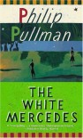 The White Mercedes - Philip Pullman