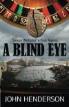 A Blind Eye - John       Henderson