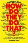 How Do They Do That? - Caroline Sutton