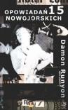 15 opowiadań nowojorskich - Damon Runyon