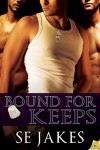 Bound for Keeps - S.E. Jakes