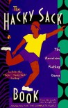 The Hacky-Sack Book: An Illustrated Guide to the New American Footbag Games/W Hacky-Sack - John  Cassidy, Diane Waller