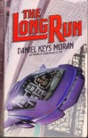The Long Run - Daniel Keys Moran