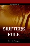 Shifters Rule (Rule Series) - K.C. Blake