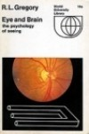 Eye and Brain: The Psychology of Seeing (World University Library) - Richard Langton Gregory