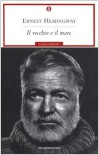 Il vecchio e il mare - Fernanda Pivano, Ernest Hemingway, Ugo Marantonio