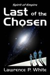 Last of the Chosen - Lawrence P. White