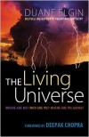 The Living Universe: Where Are We? Who Are We? Where Are We Going? - Duane Elgin,  Foreword by Deepak Chopra