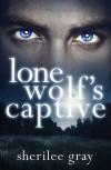 Lone Wolf's Captive - Sherilee Gray