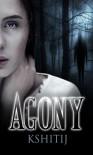 Agony - Kshitij