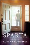 Sparta: A Novel - Roxana Robinson