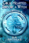 Cold Hearted Son of a Witch (The Dragoneers Saga #2) - M.R. Mathias