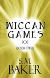Wiccan Games (Book Two) - S.M. Baker