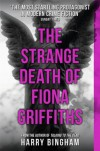 The Strange Death of Fiona Griffiths (Fiona Griffiths 3) - Harry Bingham