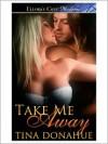 Take Me Away - Tina Donahue