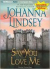 Say You Love Me (Malory Family Series) - Johanna Lindsey,  Read by Michael Page