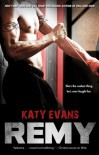Remy (Real, Raw & Ripped, #3) - Katy Evans