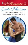 Bedded for the Spaniard's Pleasure (Virgin Brides and Arrogant Husbands, Book 1) (Harlequin Presents #2812) - Carole Mortimer