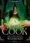 Die verlorene Wahrheit (Die Bücher der Wahrheiten, #3) - Dawn Cook, Katharina Volk