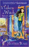 It Takes a Witch (A Wishcraft Mystery #1) - Heather Blake
