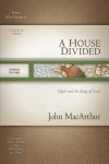 A House Divided: Elijah and the Kings of Israel (MacArthur Old Testament Study Guide Series, Volume 9) - John F. MacArthur Jr.