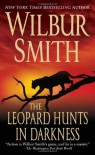 The Leopard Hunts in Darkness - Wilbur Smith