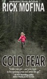 Cold Fear - Rick Mofina