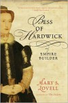 Bess of Hardwick: Empire Builder - Mary S. Lovell