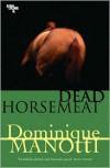 Dead Horsemeat - Dominique Manotti, Ros Schwartz, Amanda Hopkinson