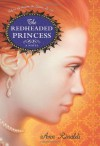 The Redheaded Princess: A Novel - Ann Rinaldi