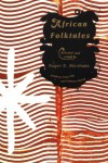 African Folktales (Pantheon Fairy Tale and Folklore Library) - Roger D. Abrahams