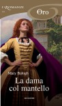 La dama col mantello -  Mary Balogh