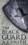 The Black Guard - A.J.   Smith