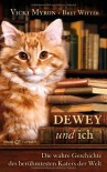 Dewey und ich: die wahre Geschichte des berühmtesten Katers der Welt - Vicki Myron, Bret Witter, Nike Karen Müller