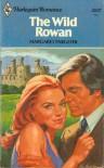 The Wild Rowan (Harlequin Romance, #2227) - Margaret Pargeter