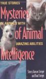 Mysteries of Animal Intelligence: True Stories of Animals with Amazing Abilities - Brad Steiger;Sherry Hansen Steiger
