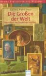Die Grossen der Welt: Künstler und Wissenschaftler, die jeder kennen sollte - Georg Popp