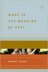 What Is the Meaning of Sex? - Denny Burk