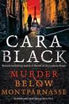 Murder Below Montparnasse - Cara Black