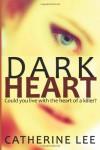 Dark Heart: 1 (A Cooper & Quinn Crime Thriller) - Catherine Lee
