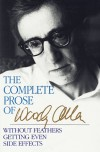 The Complete Prose - Woody Allen