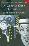 Charlie Chan Omnibus:Tales of Mystery & the Supernatural - Earl Derr Biggers