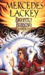 Brightly Burning (Valdemar) - Mercedes Lackey